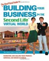 The Unofficial Guide to Building Your Business in the Second Life Virtual World: Marketing and Selling Your Product, Services, and Brand In-World - Jay Mahar, Sue Martin Mahar