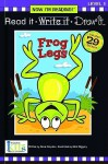 Frog Legs (Now I'm Reading! Read It, Write It, Draw It: Level 1) - Nora Gaydos