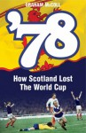 '78: How Scotland Lost the World Cup - Graham McColl