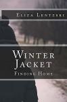 Winter Jacket: Finding Home (Winter Jacket Series Book 3) - Eliza Lentzski