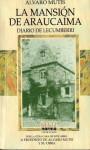 La mansión de Araucaíma; Diario de Lecumberri; y su Obra - Álvaro Mutis