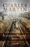 A szentjánosbogarak fénye - Charles Martin, Szieberth Ádám