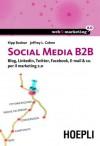 Social media B2B: Blog, LinkedIn, Twitter, Facebook, E-mail & co. per il marketing 2.0 (Web & marketing 2.0) (Italian Edition) - Kipp Bodnar, Jeffrey Cohen