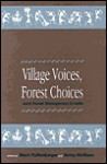 Village Voices, Forest Choices: Joint Forest Management in India - Mark Poffenberger, Betsy McGean