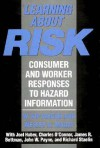 Learning about Risk: Consumer and Worker Responses to Hazard Information - W. Kip Viscusi