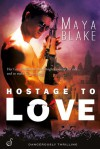 Hostage to Love (Entangled Ignite) - Maya Blake