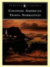 Colonial American Travel Narratives - Various