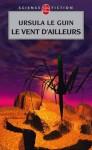 Le Vent d'ailleurs - Ursula K. Le Guin, Patrick Dusoulier