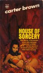 House of Sorcery - Carter Brown