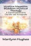 Mystics Magazine: Buddhist Mystical Theology: A Conversation with Charaka and Acvagosha - Marilynn Hughes, Charaka, Acvagosha