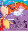 The Three Billy Goats Fluff. Rachael Mortimer and Liz Pichon - Mortimer, Liz Pichon