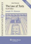 The Law of Torts: Examples & Explanations, 4th Edition - Joseph W. Glannon