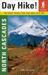 Day Hike! North Cascades, 2nd Edition: The Best Trails You Can Hike In a Day - Martin van Creveld