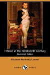 France in the Nineteenth Century (Illustrated Edition) (Dodo Press) - Elizabeth Latimer