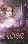 Die Gilde der Rose: Dämonenfessel - Talira Tal