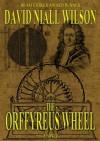 The Orffyreus Wheel - David Niall Wilson