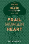 Frail Human Heart - Zoë Marriott