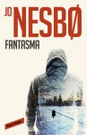 Fantasma (Harry Hole #9) / Phantom (Harry Hole #9) (Spanish Edition) - Jo Nesbø