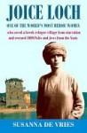 Joice Loch - one of the world's most heroic women - Susanna de Vries
