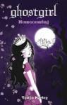 Ghostgirl: Homecoming - Tonya Hurley, Berliani M. Nugrahani
