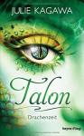 Talon - Drachenzeit: Roman - Charlotte Lungstrass-Kapfer, Julie Kagawa