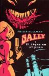 Sally y el tigre en el pozo - Philip Pullman, Isabel De Miquel