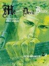 Me and the Devil Blues #2: The Unreal Life of Robert Johnson - David Ury, Akira Hiramoto