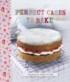 Perfect Cakes to Bake (Love Food) - Parragon Books, Love Food Editors