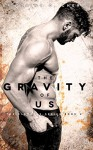 The Gravity of Us - Brittainy C. Cherry