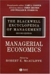 The Blackwell Encyclopedia of Management, Managerial Economics - Robert McAuliffe