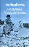 Anatomia bonapartyzmu - Jan Baszkiewicz