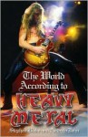 The World According to Heavy Metal - Andrew John, Stephen Blake