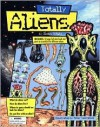Totally Aliens [With Parts to Assemble Five Different Aliens] - Dennis Schatz