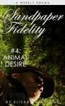 Sandpaper Fidelity #4: Animal Desire - Elizabeth Barone