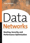 Data Networks: Routing, Security, and Performance Optimization - Dale Liu, Tony Kenyon