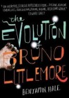 The Evolution Of Bruno Littlemore - Benjamin Hale