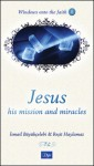 Jesus His Mission and Miracles - İsmail Büyükçelebi