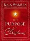 The Purpose of Christmas - Rick Warren