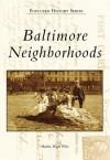 Baltimore Neighborhoods (MD) (Postcard History Series) - Marsha Wright Wise