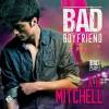 Bad Boyfriend - K.A. Mitchell, Chet Daniel