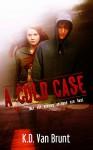 A Cold Case - K.D. Van Brunt