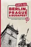 Let's Go Berlin, Prague & Budapest: The Student Travel Guide - Let's Go Inc., Harvard Student Agencies, Inc.