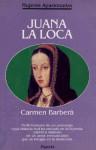 Juana La Loca - Carmen Barberá
