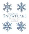 The Art of the Snowflake: A Photographic Album - Voyageur Press