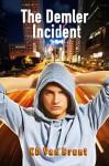 The Demler Incident: The Rise of Cracked - K.D. Van Brunt
