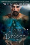 Tears for Her Dragon (Dragon Guard Series Book 16) - Julia Mills, Linda Boulanger, Lisa Miller, Amy Pro