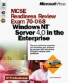 MCSE Readiness Review Exam 70-068: Implementing and Supporting Microsoft Windows NT Server 4.0 in the Enterprise - Dave Perkovich, Microsoft Press, Microsoft Corporation, Dennis Maione