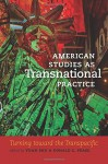 American Studies as Transnational Practice: Turning toward the Transpacific (Re-Mapping the Transnational: A Dartmouth Series in American Studies) - Yuan Shu, Donald E. Pease