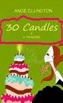 30 Candles-a Novelette - Angie Ellington