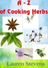 A-Z of Cooking Herbs - Lauren Stevens